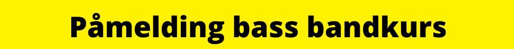 Påmelding bandkurs bass