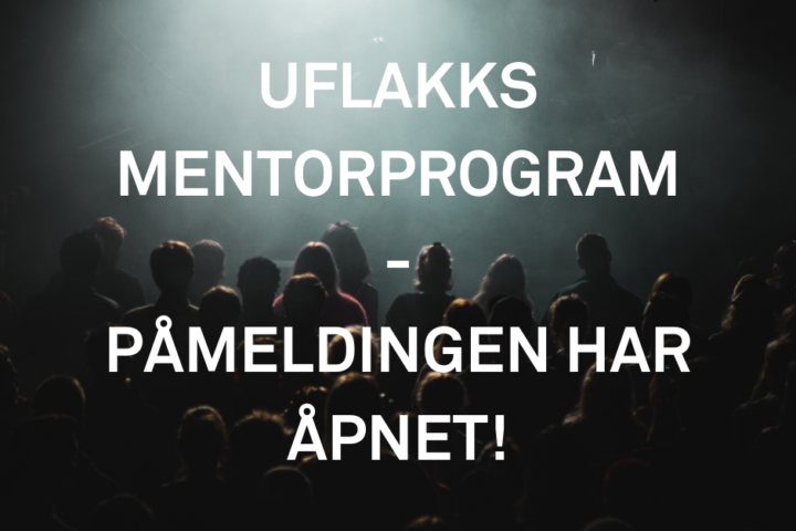 Påmeldingen til UFLAKKS Mentorprogram 2021 er åpen!