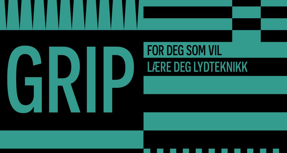 GRIP – En ny kursserie for deg som vil lære deg lydteknikk