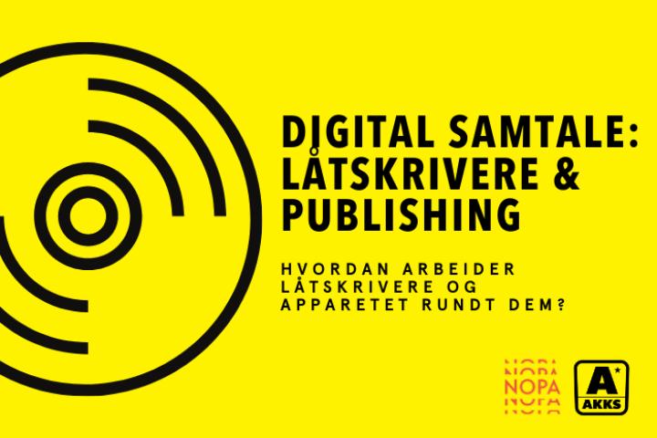 Digital samtale om låtskrivere og publishing – Hvordan komme i gang med å skrive for andre enn seg selv?